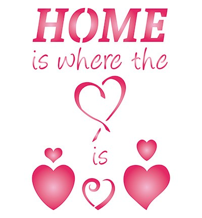 28410 Sjabloon: 42 x 30cm - Stencil Home is where the Heart is.